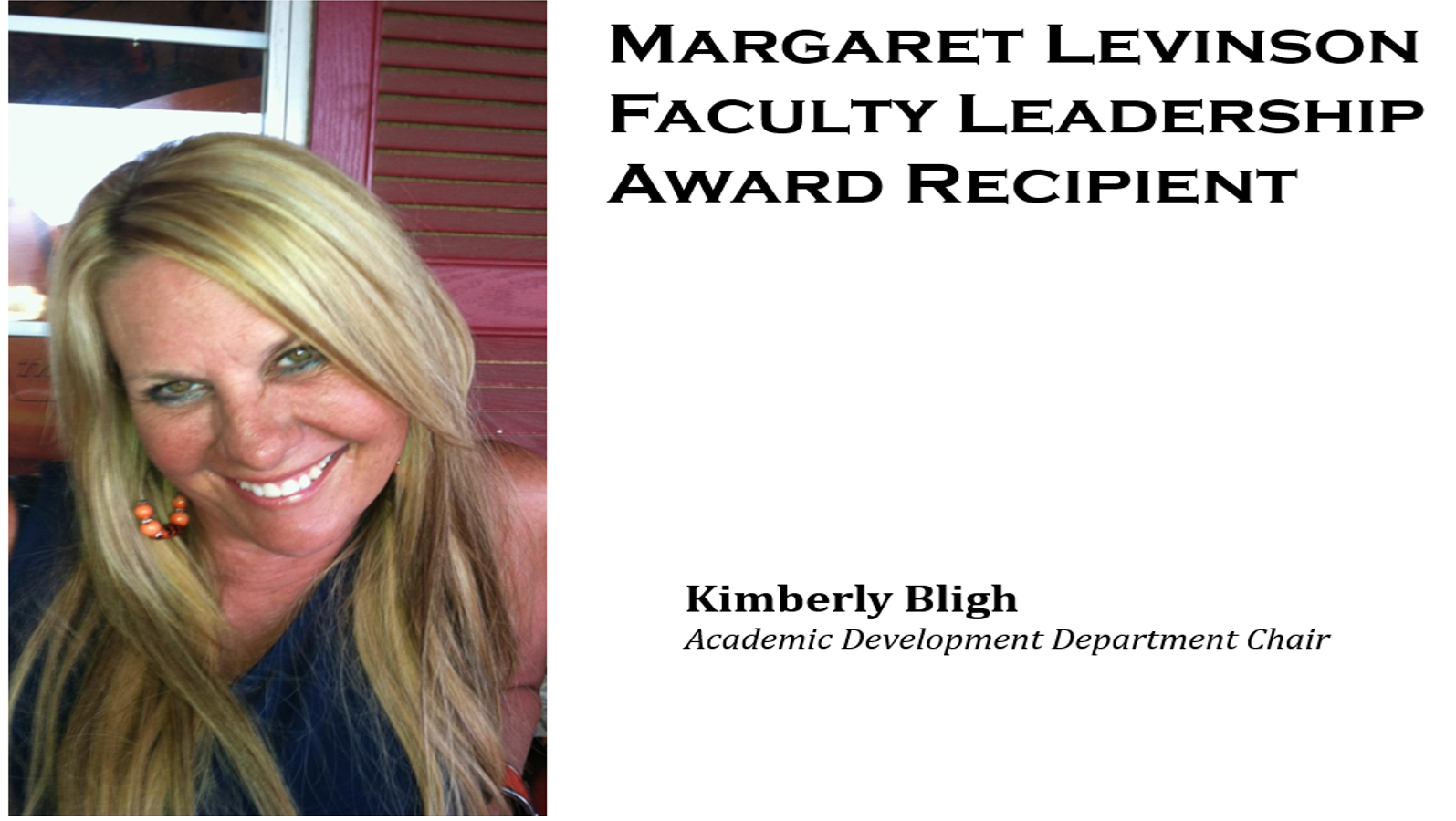 Kimberly Bligh Margaret Levinson Award Recipient May 12 2017