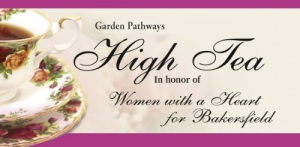 Garden Pathways High Tea in honor of Women with a Heart for Bakersfield