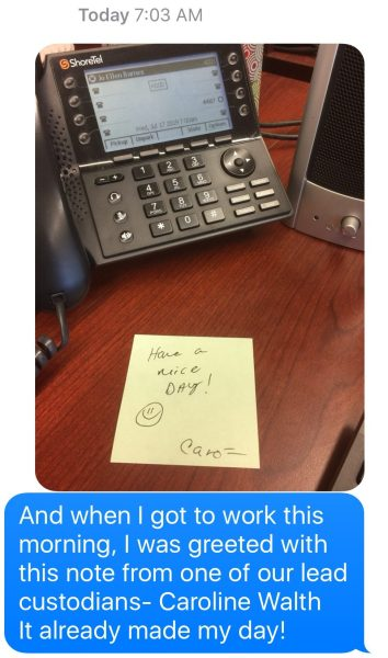 "Iphone message ""and when I got to work this morning, I was greeted with this note from one of our lead custodians- Caroline Walth. It already made my day!"